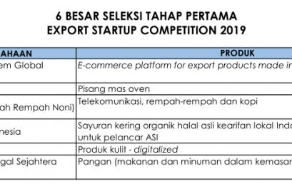 6 BESAR SELEKSI TAHAP PERTAMA – EXPORT STARTUP COMPETITION 2019