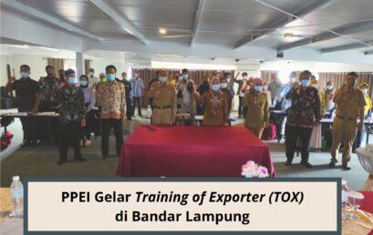 PPEI Gelar Training of Exporter (TOX) di Bandar Lampung