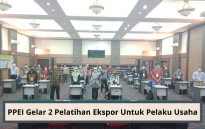 PPEI Menyelenggarakan 2 Pelatihan Ekspor untuk Pelaku Usaha di PPEI-Jakarta