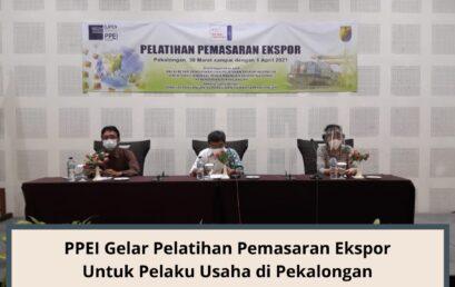 PPEI Gelar Pelatihan Pemasaran Ekspor untuk Pelaku Usaha di Pekalongan