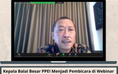 """Kepala Balai Besar PPEI Menjadi Pembicara di Webinar """"Peluang Ekspor Produk UKM Indonesia ke Kanada"""""""